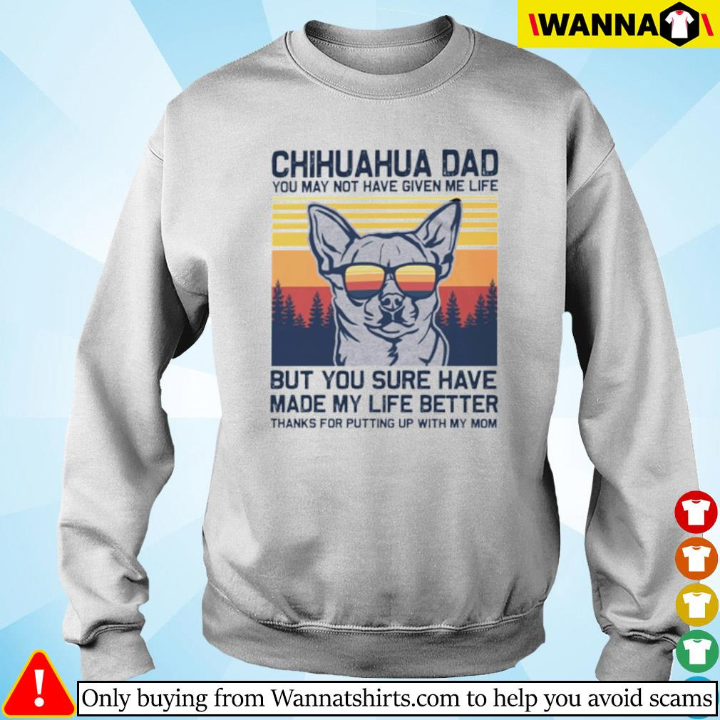Vintage Chihuahua dad you may not have given me life but you sure have made my life better s sweater