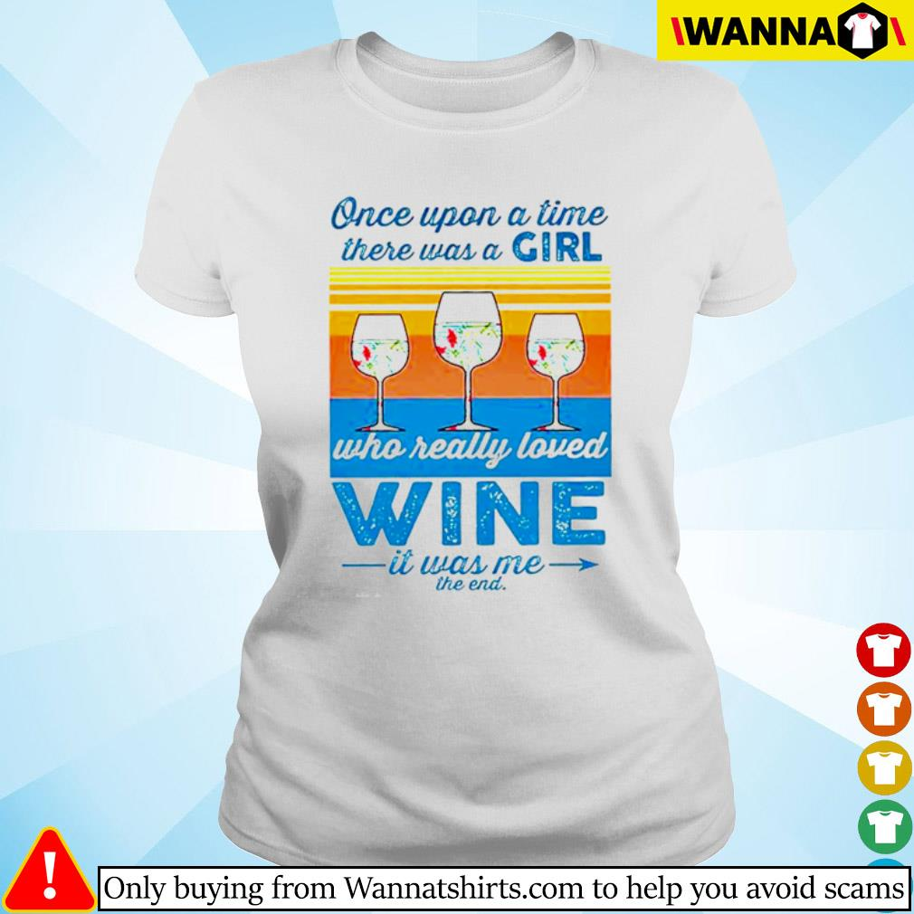 Vintage glasses wine once upon a time there was a girl who really loved wine s ladies-tee