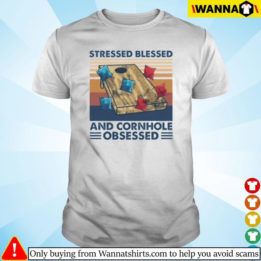 Vintage Stressed blessed and cornhole obsessed shirt