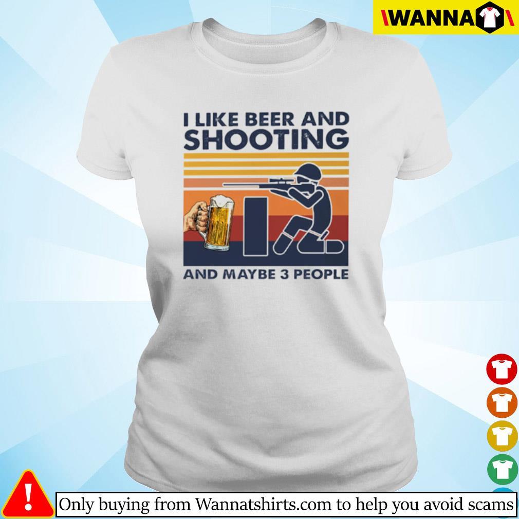 Vintage I like beer and shooting and maybe 3 people s ladies-tee
