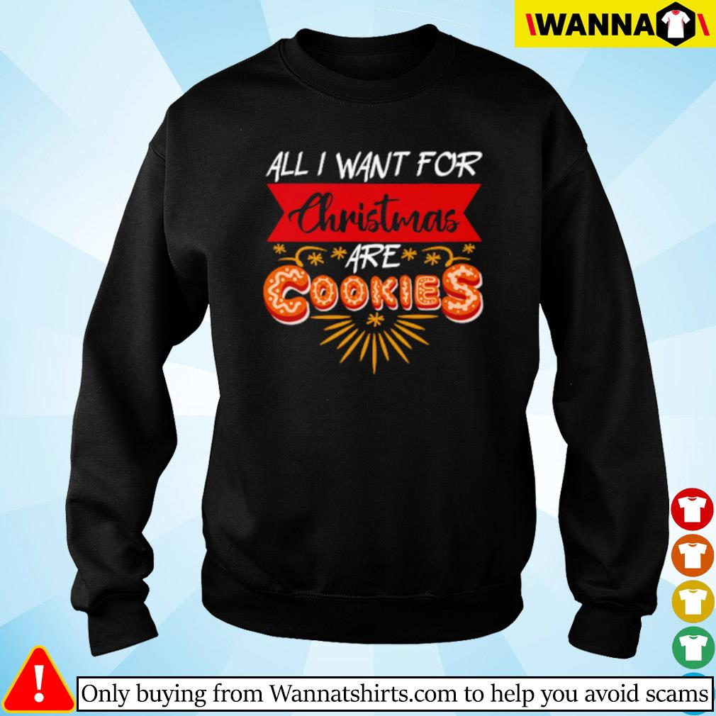 All I want for Christmas are cookies sweater