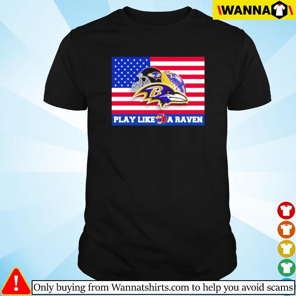 American flag Baltimore Ravens play like a Raven shirt