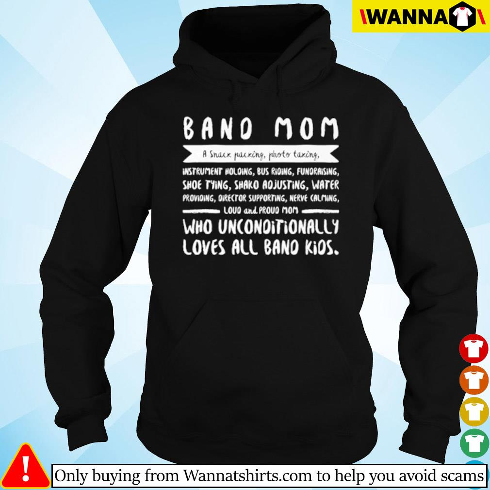 Band mom a snack packing photo taking who unconditionally loves all band kids s Hoodie
