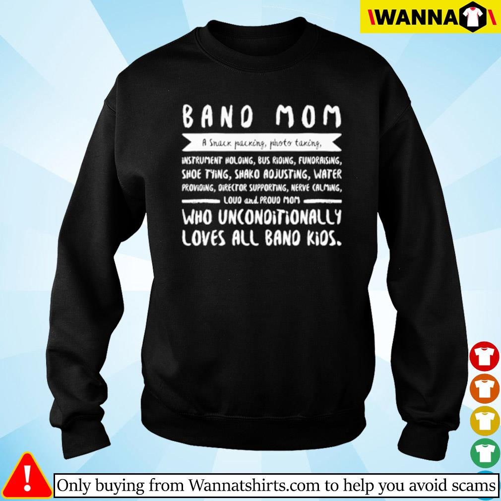 Band mom a snack packing photo taking who unconditionally loves all band kids s Sweater