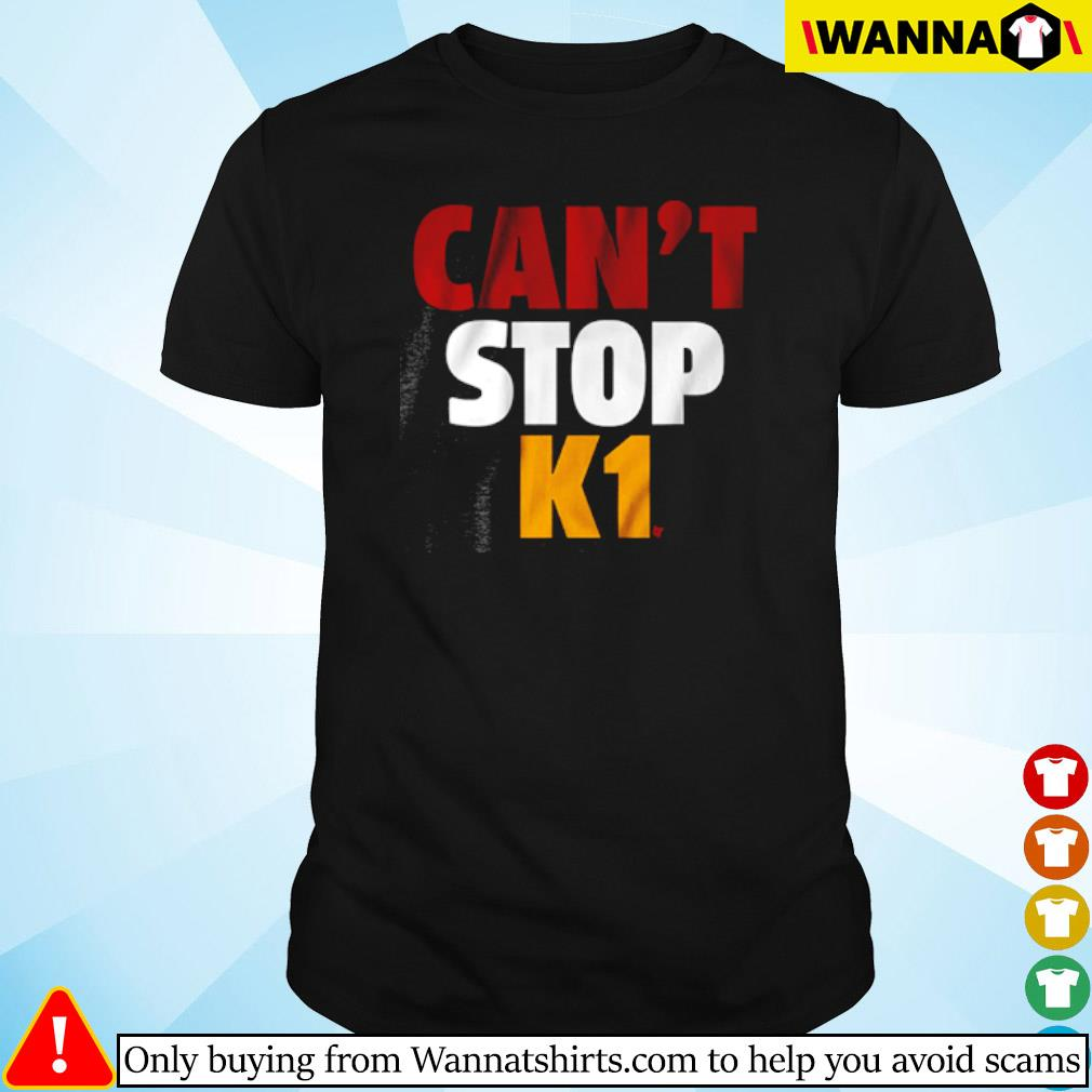 Can't stop K1 shirt