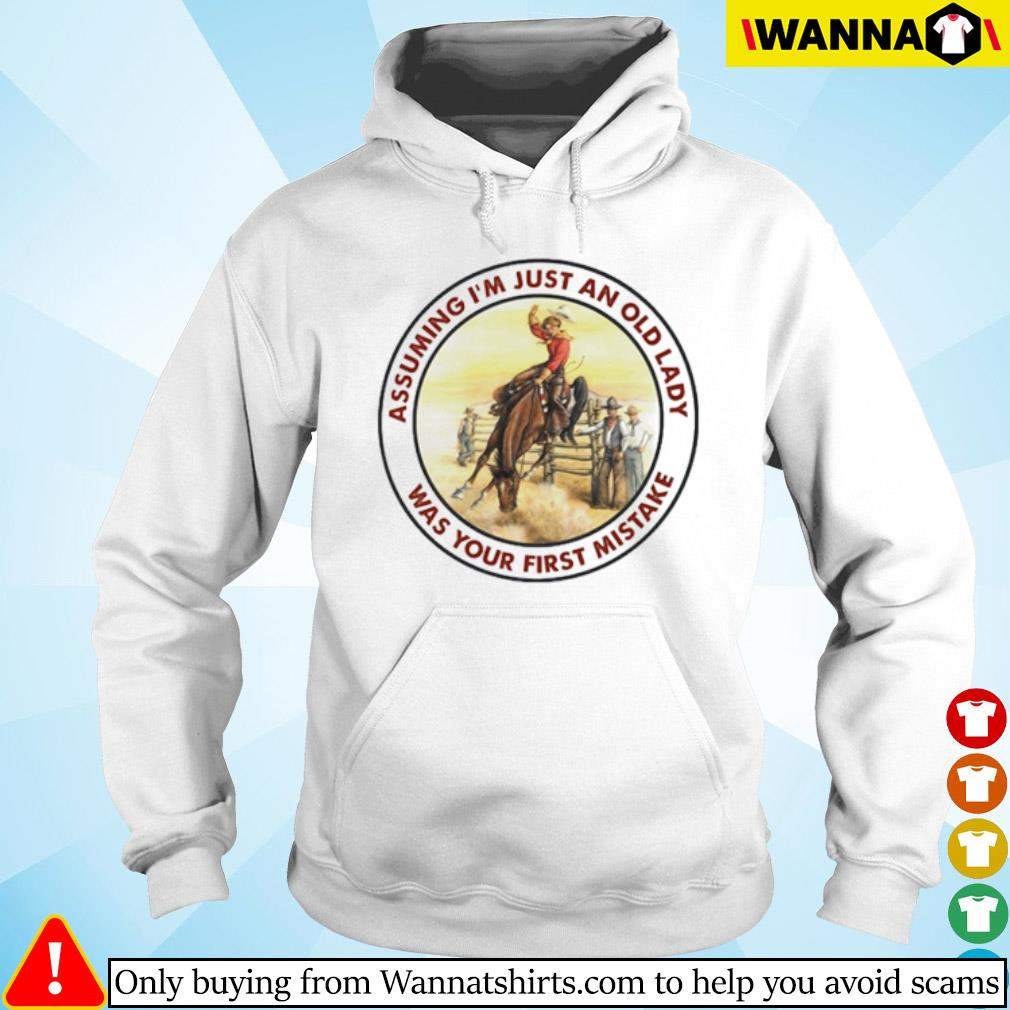 Cowboy girl riding horse assuming I'm just an old lady was your first mistake s Hoodie