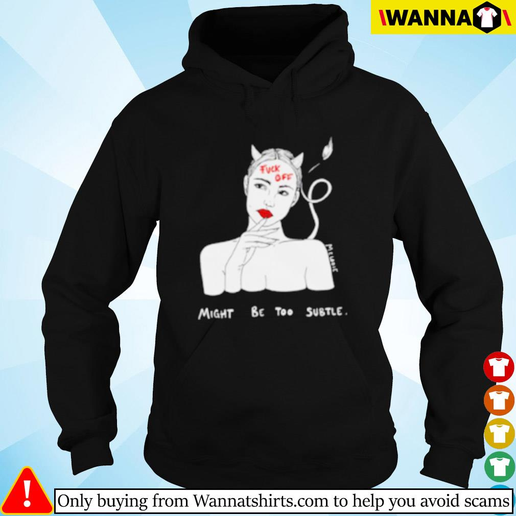 Devil girl fuck you might be too subtle s Hoodie
