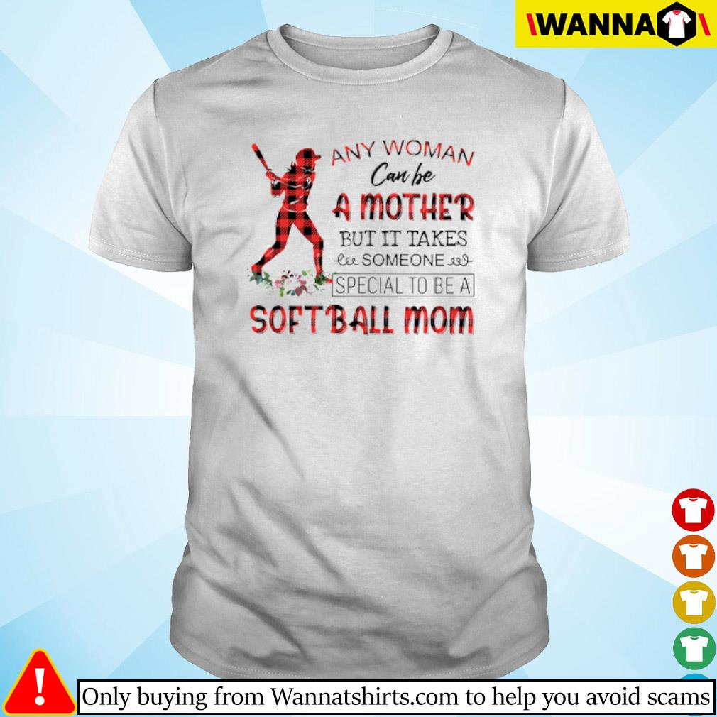 Floral any woman can be a mother but it takes someone special to be a softball mom shirt