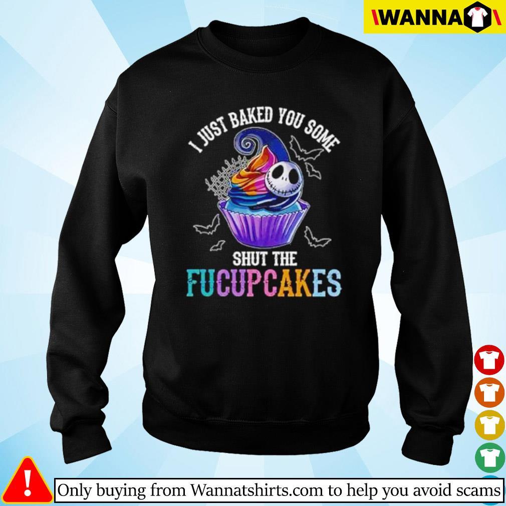 Jack Skellington and bake I just baked you some shut the Fucupcakes s Sweater