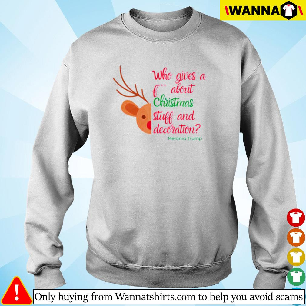 Reindeer who gives a about Christmas stuff and decoration Melania Trump sweater