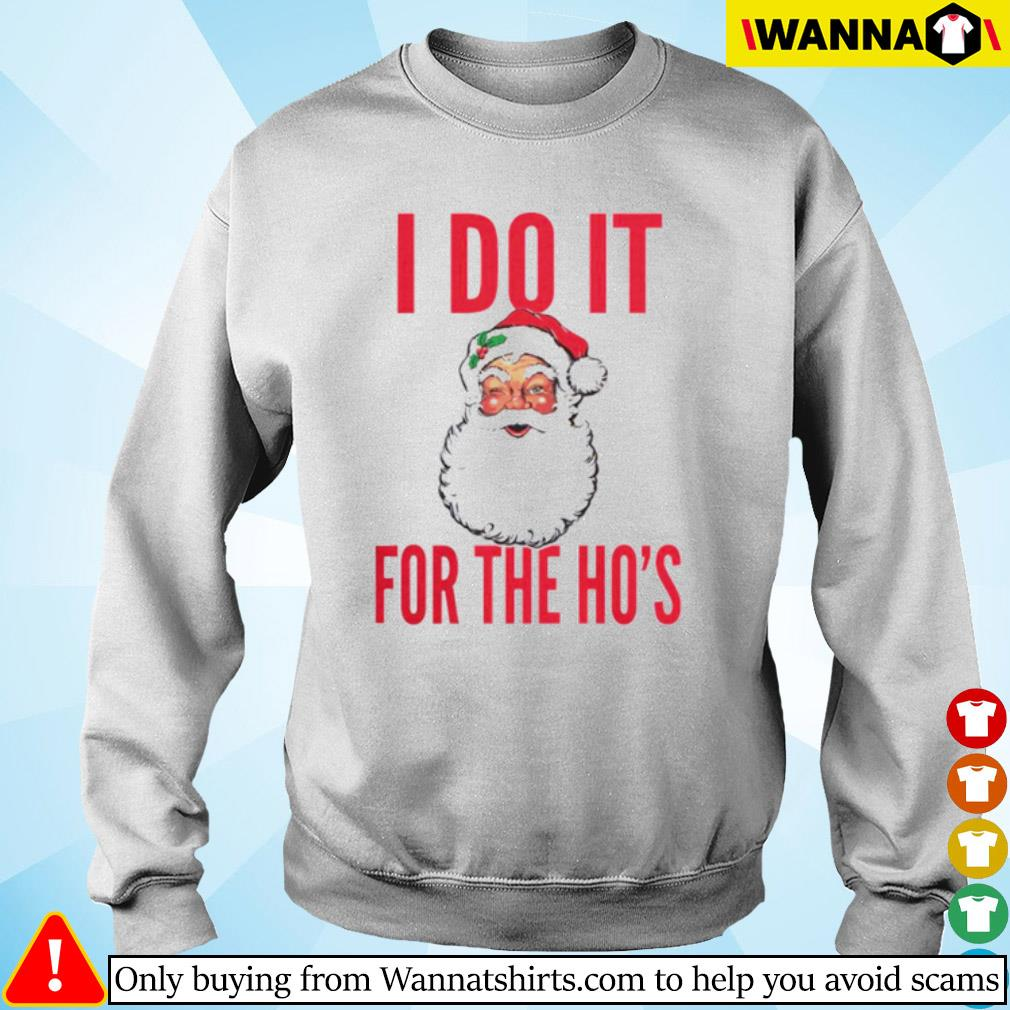 Santa Claus I do it for the Ho's Christmas sweater