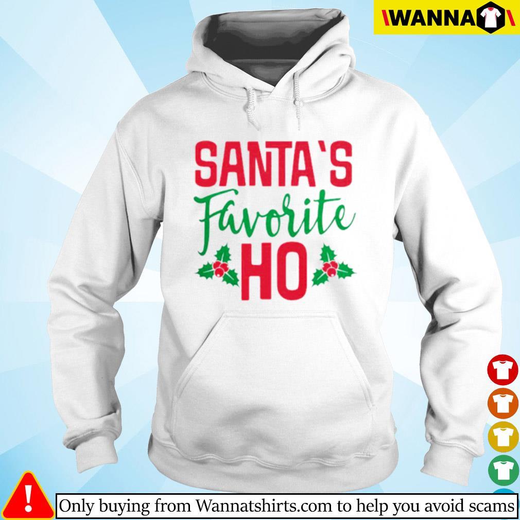 Santa's favorite Ho Christmas sweater Hoodie
