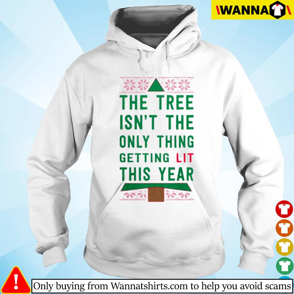 The tree isn't the only thing getting lit this year Christmas sweater Hoodie