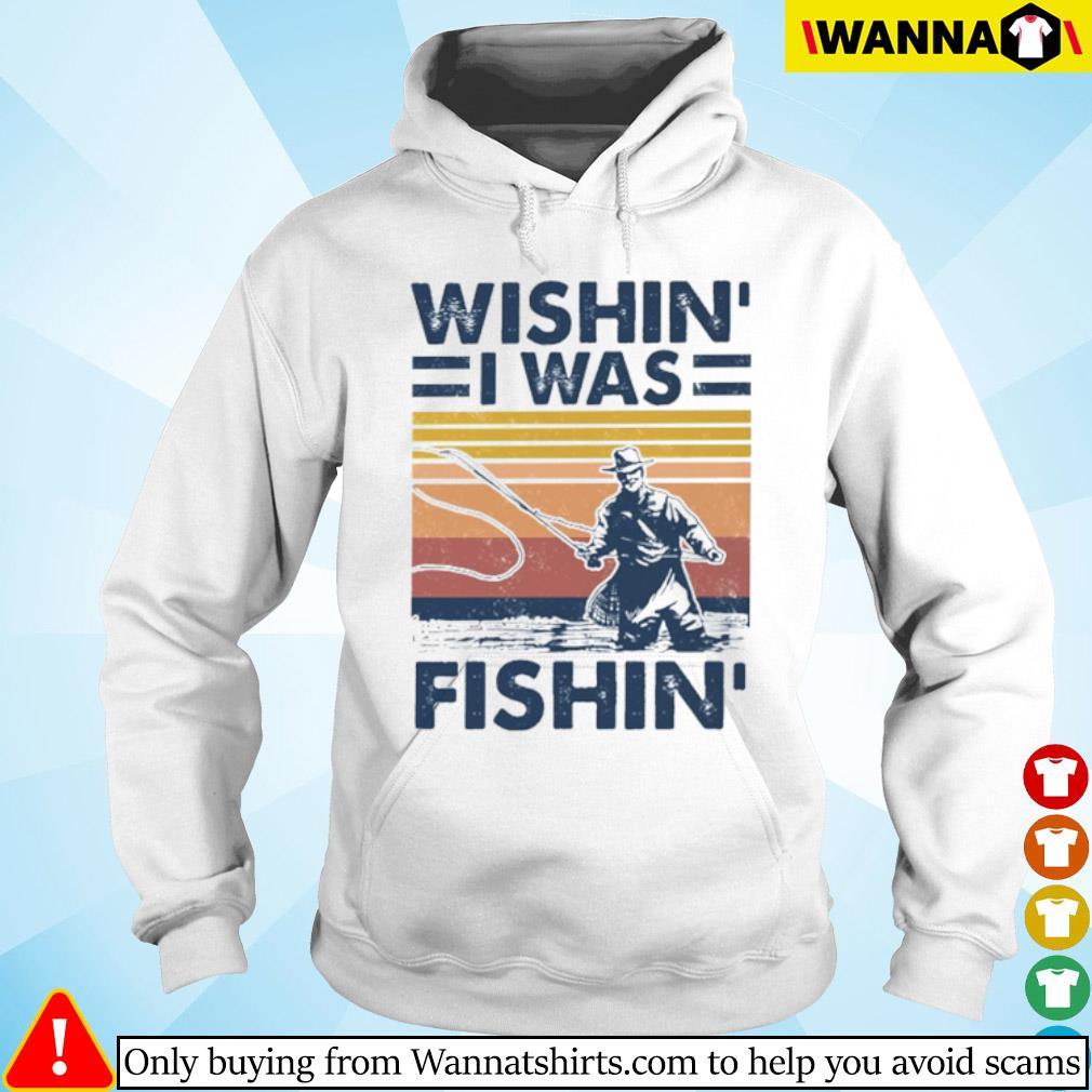 Vintage fishing Wishin' I was fishin' s Hoodie