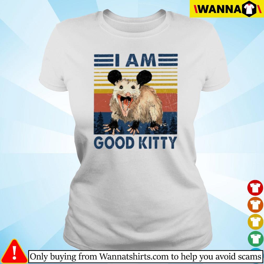 Vintage Opossum I am good kitty s Ladies tee
