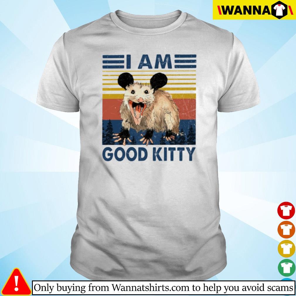 Vintage Opossum I am good kitty shirt