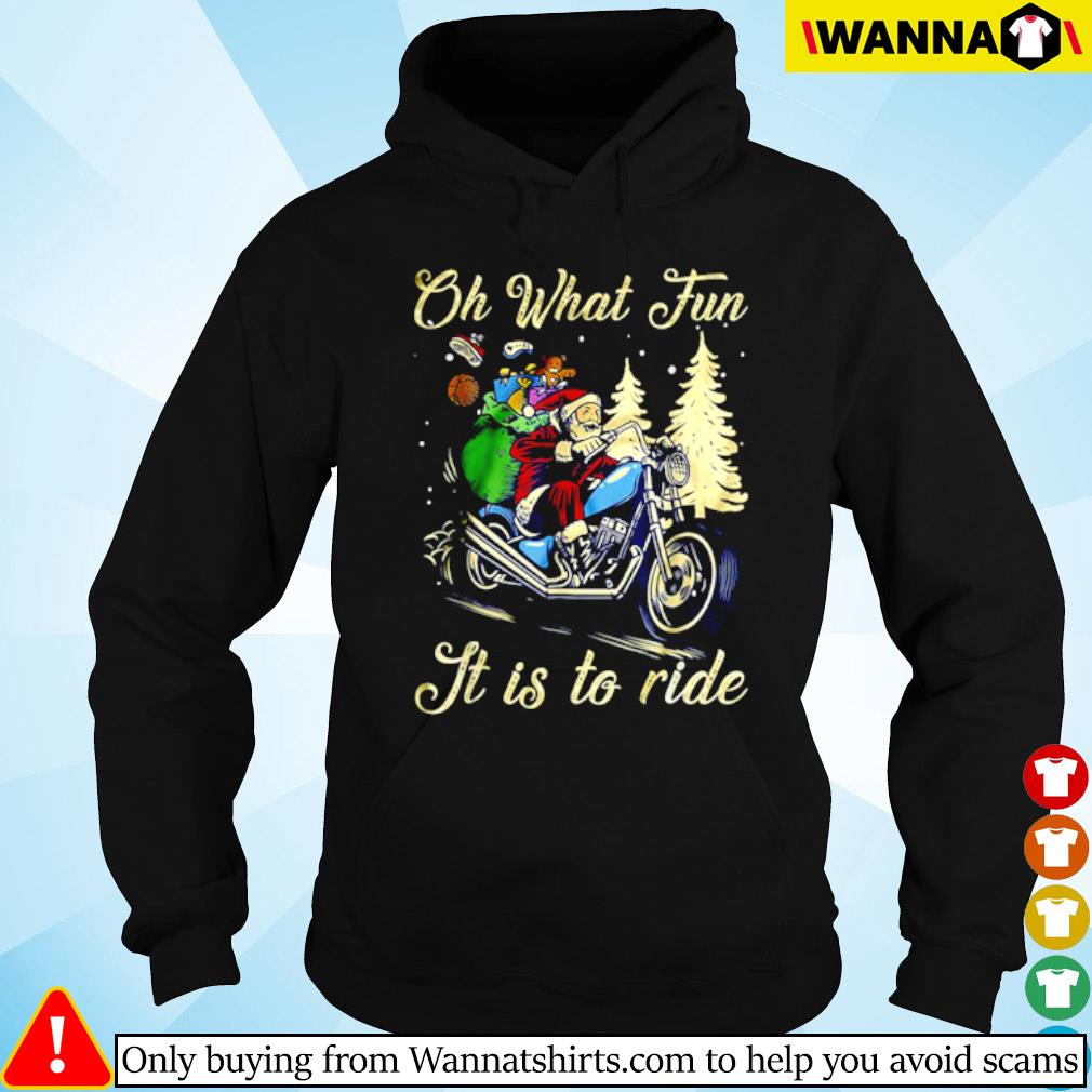 Santa riding a motorcycle oh what fun it is to ride Christmas sweater Hoodie