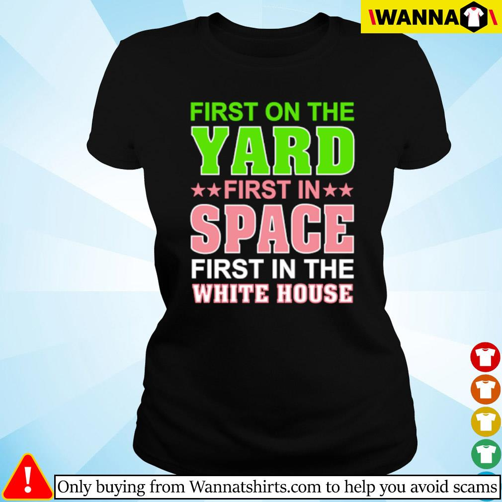First on the yard first in space first in the white house s Ladies tee