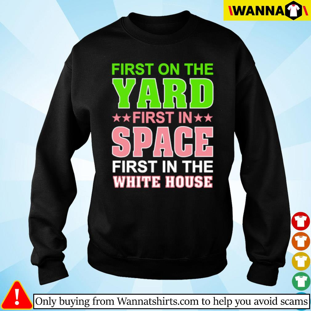 First on the yard first in space first in the white house s Sweater