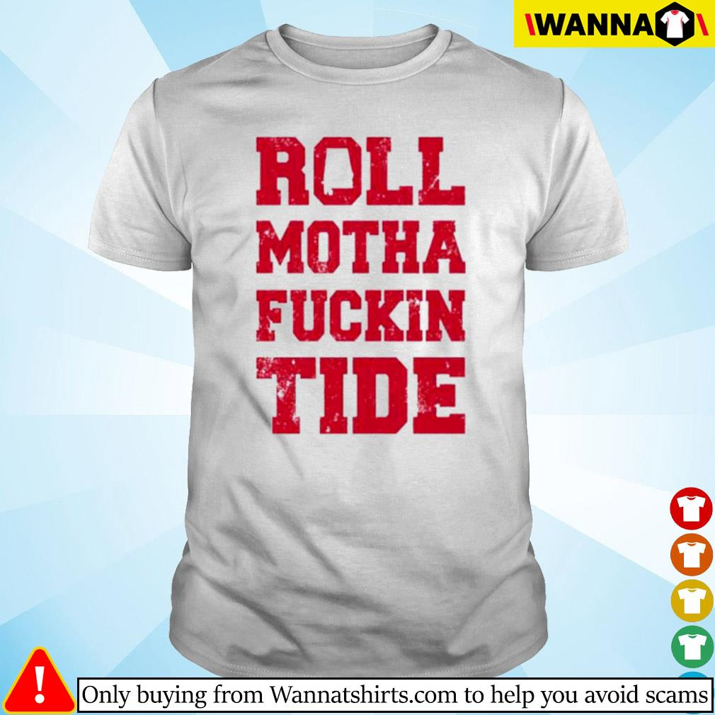 Roll motha fuckin Tide shirt