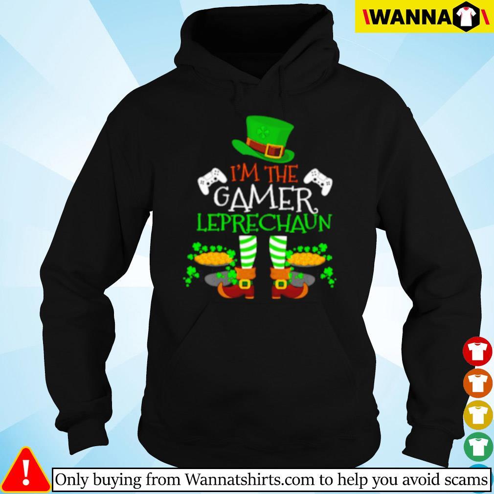 I'm the gamer Leprechaun Irish s Hoodie
